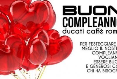 Ducati Caffè di Roma: festa di compleanno e solidarietà