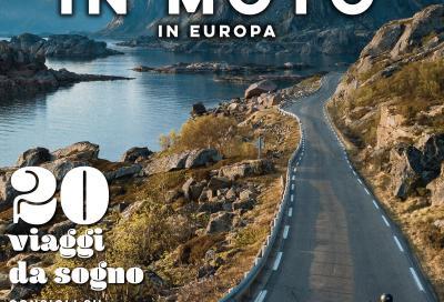 In edicola lo Speciale Itinerari In Moto dedicato all'Europa