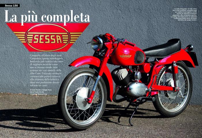 Per la parte della rivista dedicata alle moto di produzione si inizia con la Sessa 150, una bella motoleggera degli anni Cinquanta con tante buone qualità e mossa da un brillante quanto robusto due tempi costruito dalla stessa azienda.